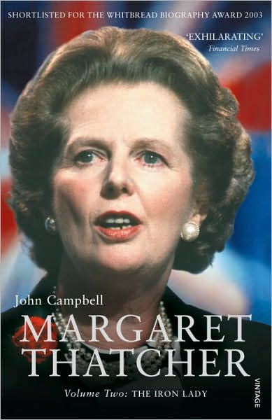 John Campbell - Margaret Thatcher - Volume Two: The Iron Lady