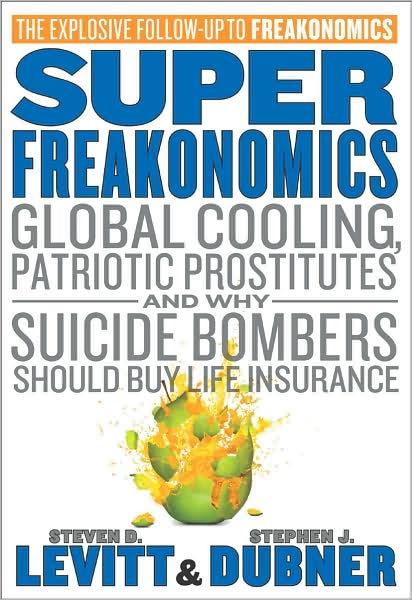 Steven D. Levitt, Stephen J. Dubner - Superfreakonomics