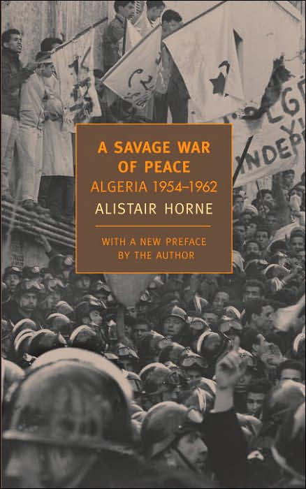 Alistair Horne - A Savage War of Peace - Algeria 1954-1962