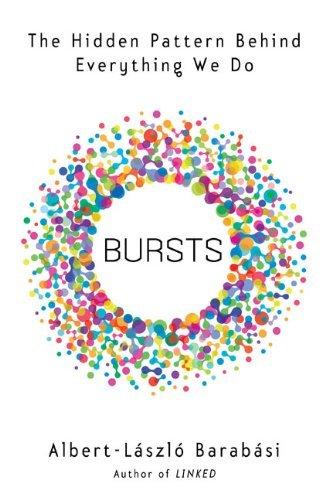 Albert-Lásló Barabási - Bursts: The Hidden Pattern Behind Everything We Do