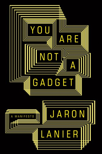 Jaron Lanier - You Are Not a Gadget