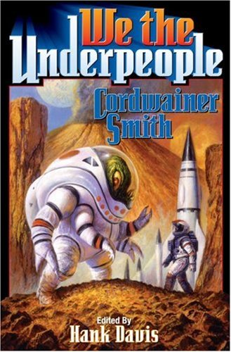 Cordwainer Smith - We the Underpeople