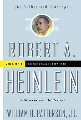 William H Patterson Jr - Robert Heinlein, Volume I, Learning Curve