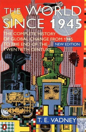 T. E. Vadney - The World Since 1945