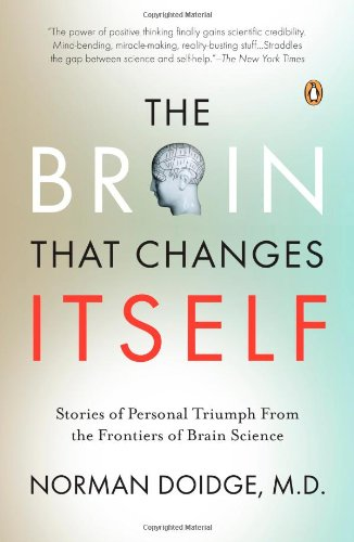 Norman Doidge - The Brain that Changes Itself