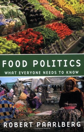 Robert Paarlberg - Food Politics - What Everyone Needs to Know