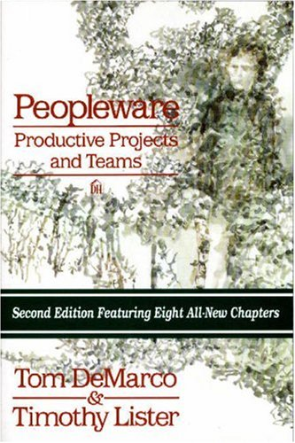 Tom DeMarc, Timothy Lister - PeopleWare - Productive Projects and Teams