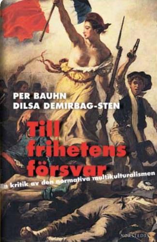 Per Bauhn, Dilsa Demirbag-Sten - Till frihetens försvar (2010)
