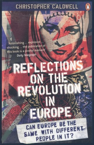 Christopher Caldwell - Reflections on the Revolution in Europe