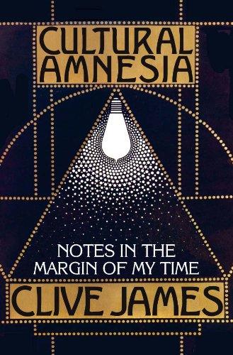 Clive James - Cultural Amnesia