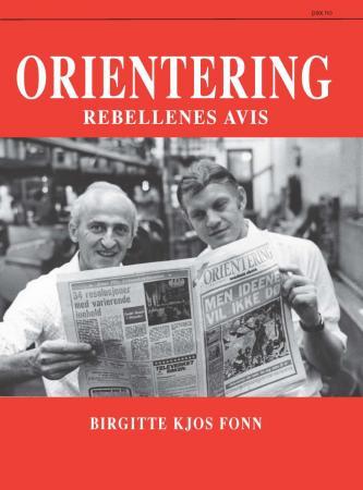 Birgitte Kjos Fonn - Orientering, rebellenes avis