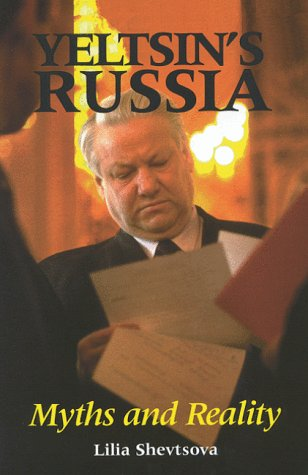 Lilia Shevtsova - Yeltsin's Russia (1999)
