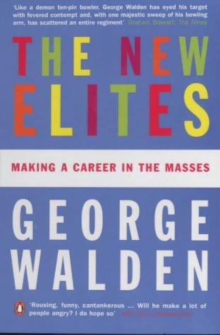 George Walden - The New Elites