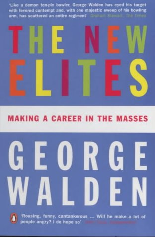 George Walden - The New Elites