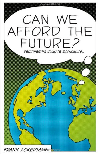Frank Ackerman - Can We Afford the Future (2009)